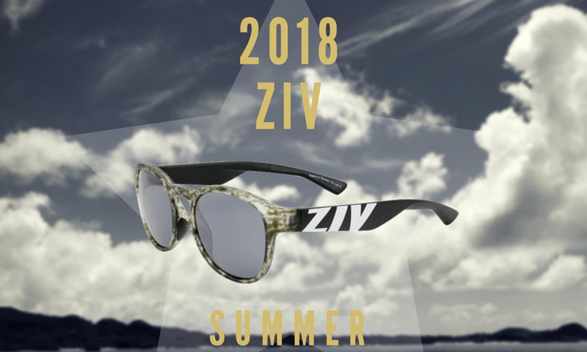 2018 ZIV SUMMER COLLECTION 鏡情釋放